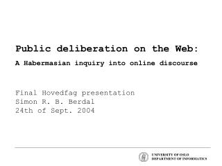 Public deliberation on the Web: A Habermasian inquiry into online discourse