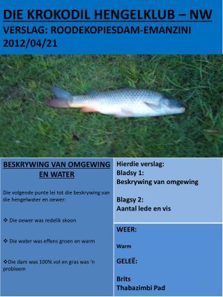 DIE KROKODIL HENGELKLUB – NW VERSLAG: ROODEKOPIESDAM-EMANZINI 2012/04/21