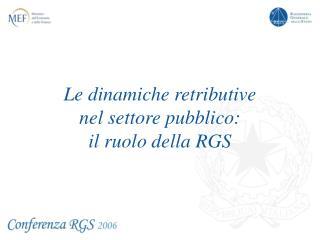 Le dinamiche retributive  nel settore pubblico:  il ruolo della RGS