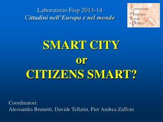 SMART CITY or  CITIZENS SMART?