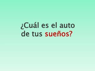 ¿ Cuál es el auto de tus  sueños?