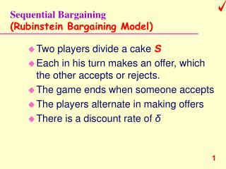 Sequential Bargaining (Rubinstein Bargaining Model)