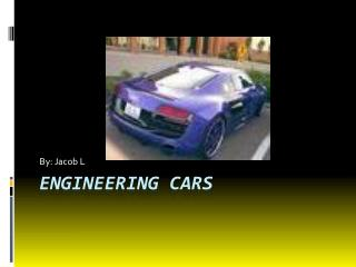 Engineering cars
