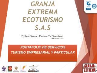 GRANJA EXTREMA ECOTURISMO S.A.S