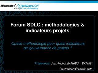 Forum SDLC : m thodologies  indicateurs projets
