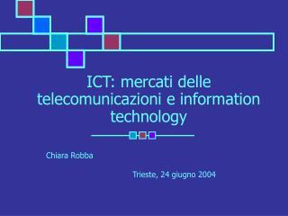 ICT: mercati delle telecomunicazioni e information technology
