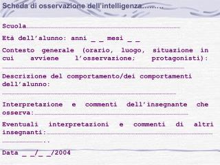 Scheda di osservazione dell'intelligenza……… Scuola ……………………………………………………………………………………………………