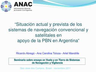 """"""" Situación actual y prevista de los sistemas de navegación convencional y satelitales en"""