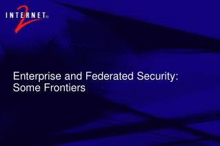 Enterprise and Federated Security: Some Frontiers