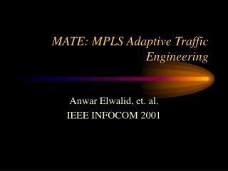 MATE: MPLS Adaptive Traffic Engineering