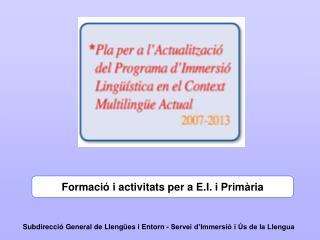 Subdirecció General de Llengües i Entorn - Servei d'Immersió i Ús de la Llengua