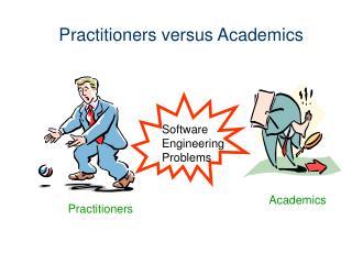 Practitioners versus Academics