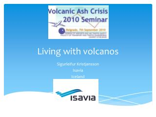 Living with volcanos