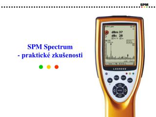 SPM Spectrum - praktické zkušenosti