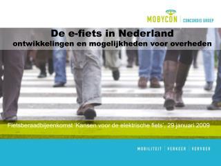 De e-fiets in Nederland ontwikkelingen en mogelijkheden voor overheden