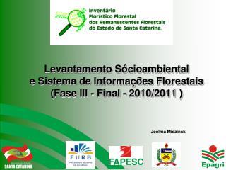 Levantamento Sócioambiental e Sistema de Informações Florestais  (Fase III - Final - 2010/2011 )