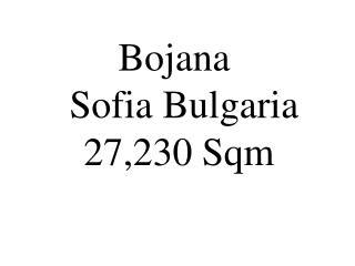 Bojana   Sofia Bulgaria  27,230 Sqm
