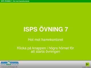 ISPS ÖVNING 7