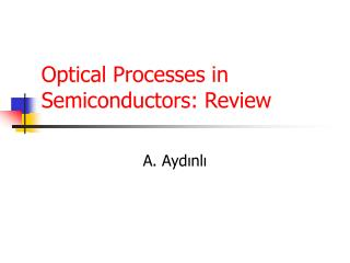 Optical Processes in Semiconductors: Review