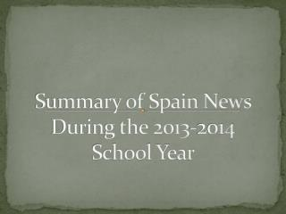 Summary of Spain News During the 2013-2014 School Year