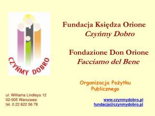 Fundacja Księdza Orione                  Czyńmy Dobro