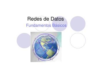 Redes de Datos Fundamentos B�sicos