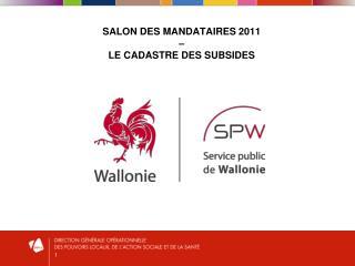 SALON DES MANDATAIRES 2011  –  LE CADASTRE DES SUBSIDES