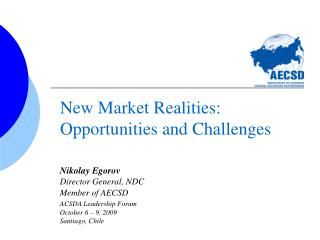 New Market Realities: Opportunities and Challenges