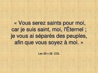 «Que celui qui est saint progresse dans la sainteté.»  Ap 22 v 11 FC