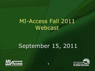 MI-Access Fall 2011  Webcast