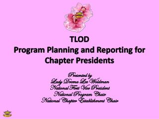 TLOD Program Planning and Reporting for Chapter Presidents