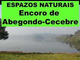 ESPAZOS NATURAIS Encoro de  Abegondo-Cecebre