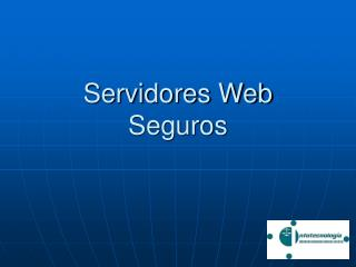 Servidores Web Seguros