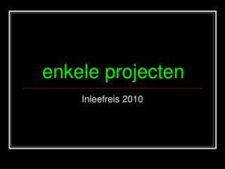 enkele projecten