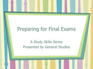 Preparing for Final Exams