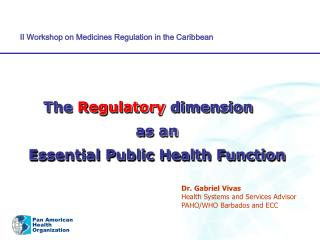 The  Regulatory  dimension as an Essential Public Health Function
