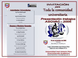 18 de noviembre de 2005  Horario:  De 3:00 p.m. A 6:00 p.m.  Lugar: Universidad José Antonio Páez