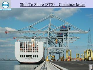 Ship To Shore (STS)    Container  kraan