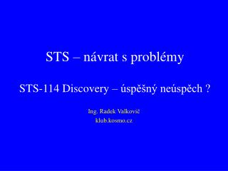 STS – návrat s problémy STS-114 Discovery – úspěšný neúspěch ?
