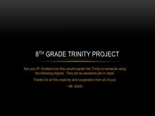 8 th  Grade Trinity Project