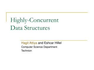 Highly-Concurrent  Data Structures