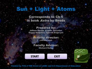 Sun  + Light +  Atoms