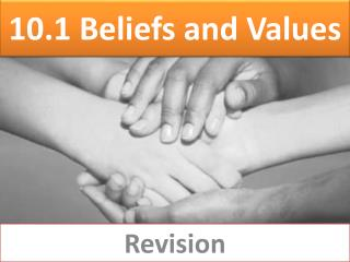10.1 Beliefs and Values