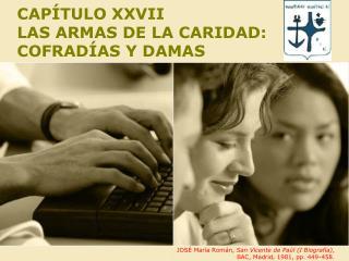 CAPÍTULO XXVII LAS ARMAS DE LA CARIDAD: COFRADÍAS Y DAMAS