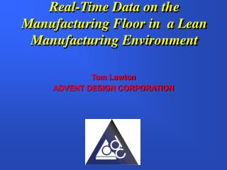 Real-Time Data on the Manufacturing Floor in  a Lean Manufacturing Environment