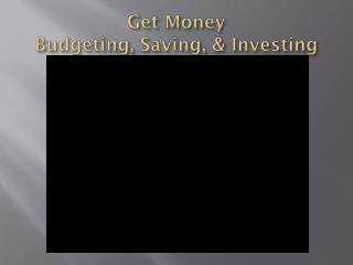 Get Money Budgeting, Saving, & Investing