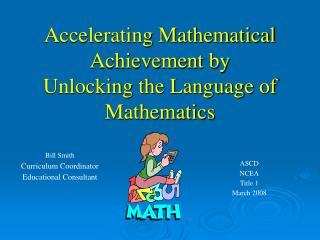 Accelerating Mathematical Achievement by Unlocking  the Language of Mathematics
