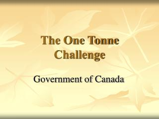 The One Tonne Challenge