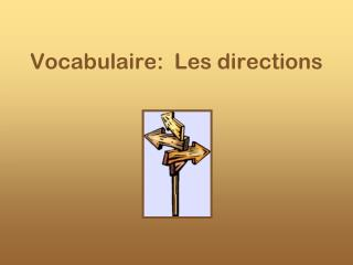 Vocabulaire:  Les directions