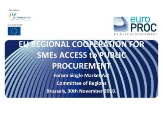 EU REGIONAL COOPERATION FOR SMEs ACCESS to PUBLIC PROCUREMENT